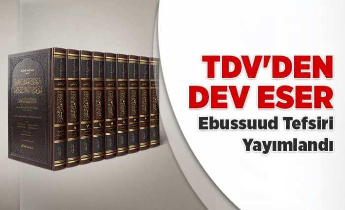 TDV'den dev eser: Ebussuud tefsiri yayımlandı