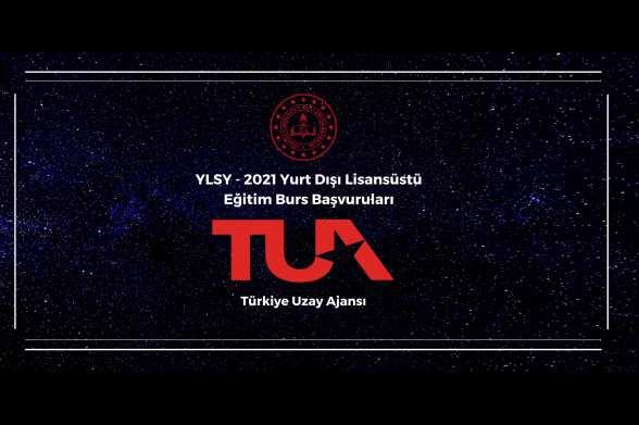 Türkiye Uzay Ajansı YLSY - 2021 Kapsamında 30 Öğrenciyi Yurt Dışına Gönderiyor