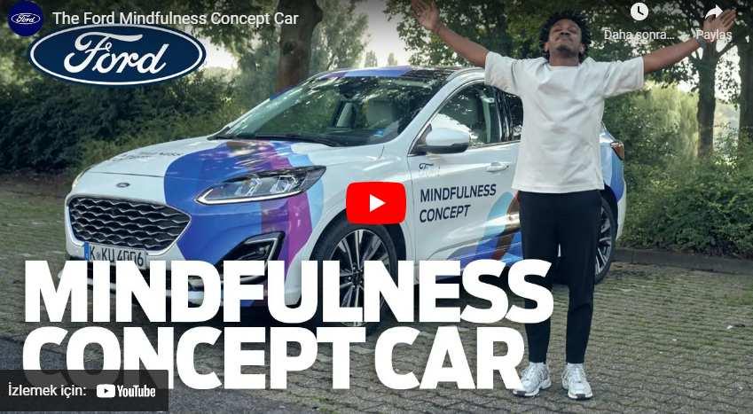 Ford, günlük hayatın stresinden uzaklaştıran 'Farkındalık Odaklı Konsept Otomobil'i tanıttı